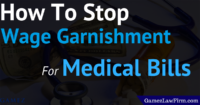how to stop wage garnishment for medical bills